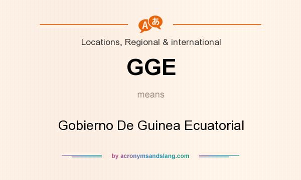 What does GGE mean? It stands for Gobierno De Guinea Ecuatorial