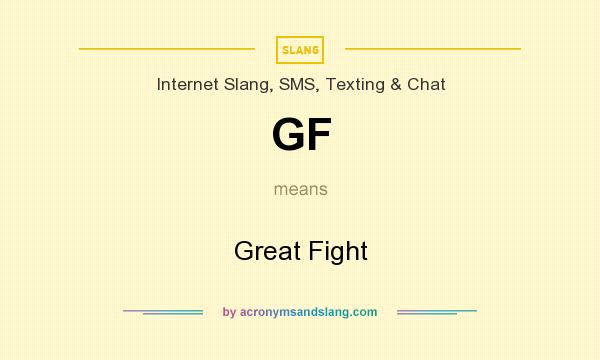 What does gf mean in texting
