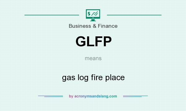 What does GLFP mean? It stands for gas log fire place