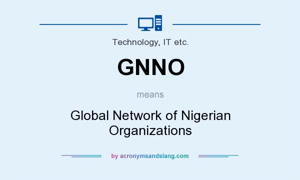 What does GNNO mean? It stands for Global Network of Nigerian Organizations