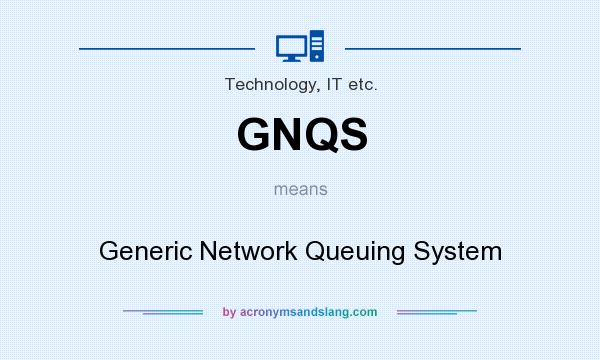 What does GNQS mean? It stands for Generic Network Queuing System