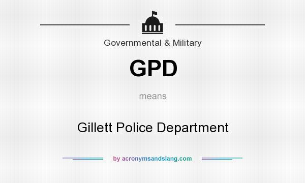 What does GPD mean? It stands for Gillett Police Department