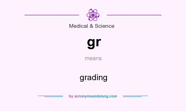 What does gr mean? It stands for grading
