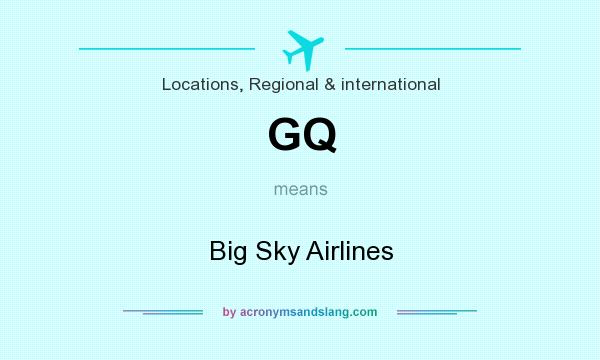 What does GQ mean? It stands for Big Sky Airlines