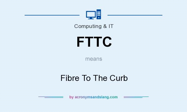 What does FTTC mean? It stands for Fibre To The Curb
