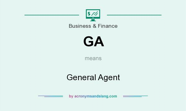What does GA mean? It stands for General Agent
