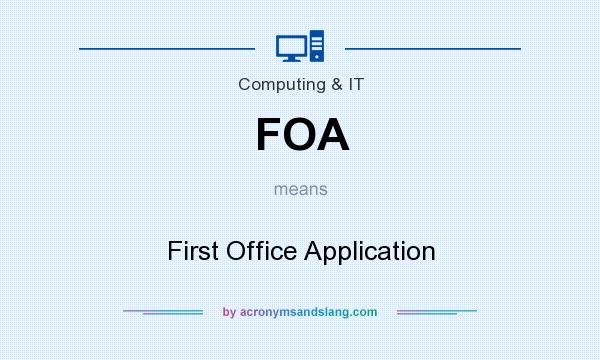 What does FOA mean? It stands for First Office Application