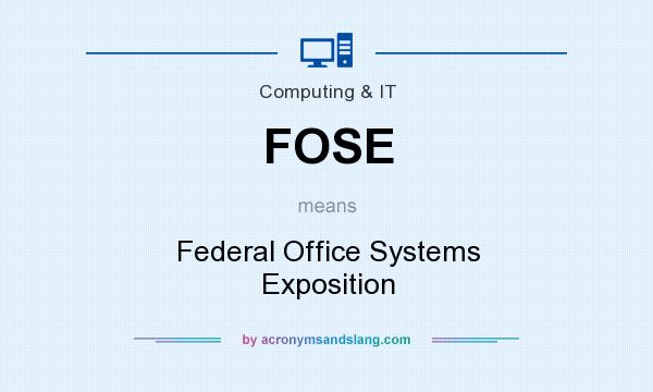 What does FOSE mean? It stands for Federal Office Systems Exposition