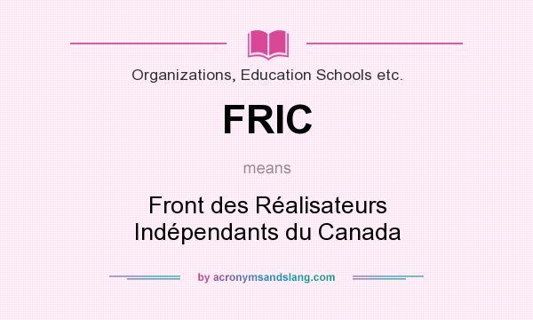 What does FRIC mean? It stands for Front des Réalisateurs Indépendants du Canada