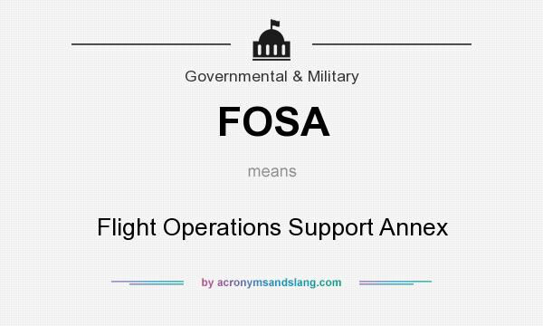 What does FOSA mean? It stands for Flight Operations Support Annex