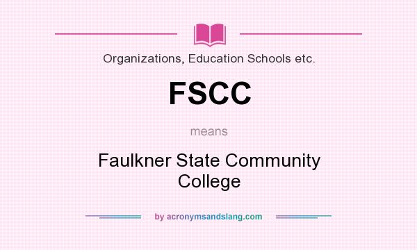 What does FSCC mean? It stands for Faulkner State Community College