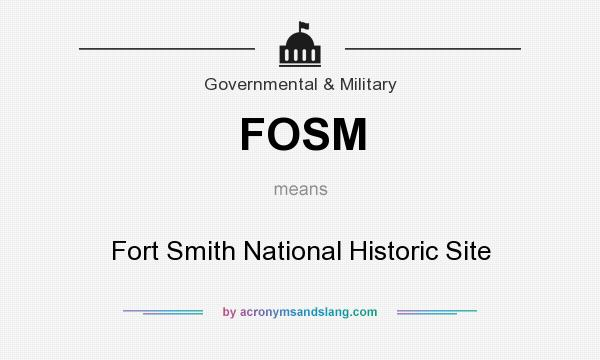 What does FOSM mean? It stands for Fort Smith National Historic Site