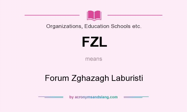 What does FZL mean? It stands for Forum Zghazagh Laburisti