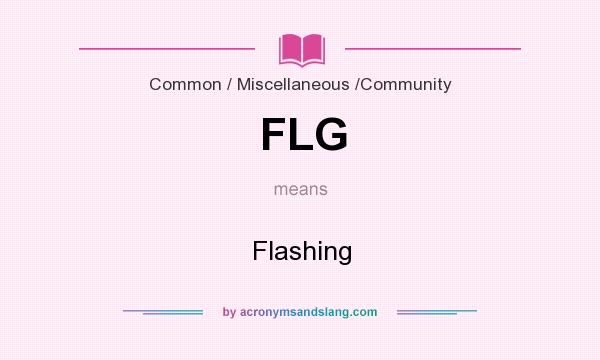 What does FLG mean? It stands for Flashing