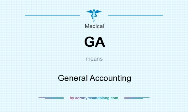 What does GA mean? It stands for General Accounting