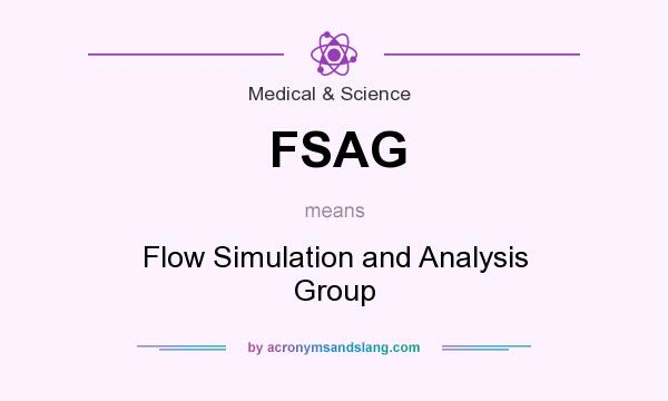 What does FSAG mean? It stands for Flow Simulation and Analysis Group