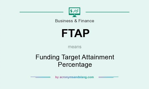 What does FTAP mean? It stands for Funding Target Attainment Percentage