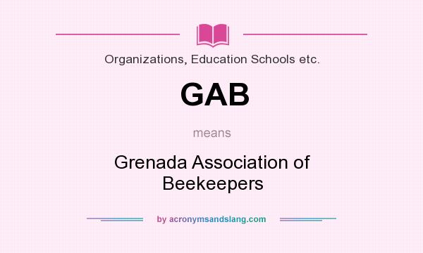 What does GAB mean? It stands for Grenada Association of Beekeepers