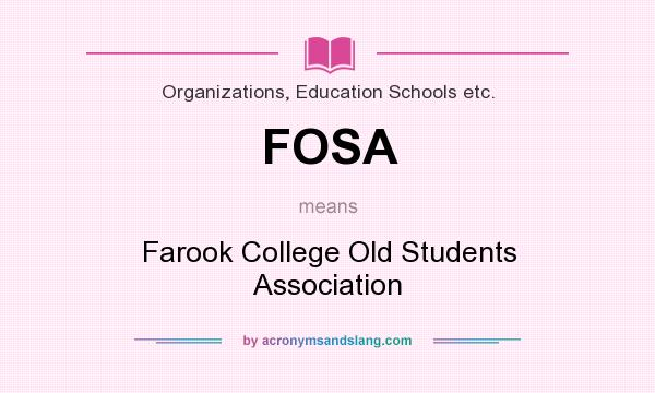 What does FOSA mean? It stands for Farook College Old Students Association