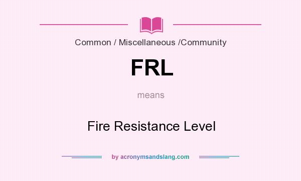 What does FRL mean? It stands for Fire Resistance Level