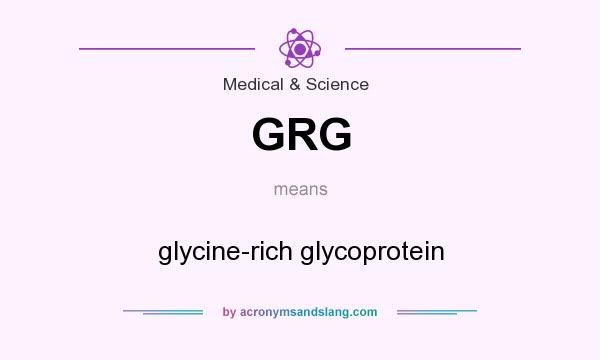 What does GRG mean? It stands for glycine-rich glycoprotein
