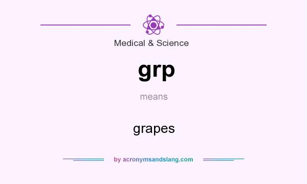 What does grp mean? It stands for grapes