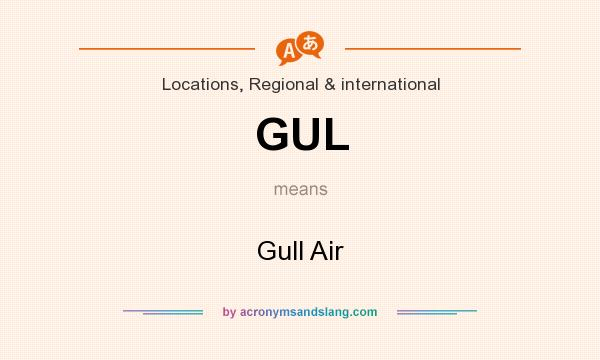 What does GUL mean? It stands for Gull Air