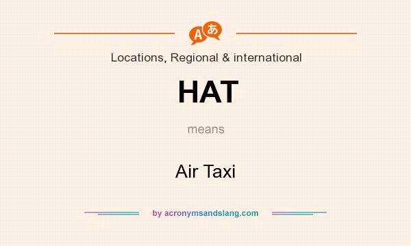 What does HAT mean? It stands for Air Taxi