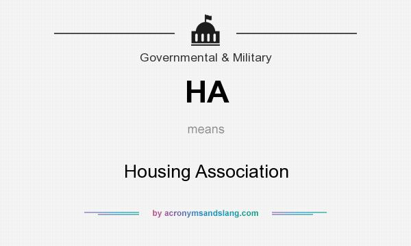 What does HA mean? It stands for Housing Association