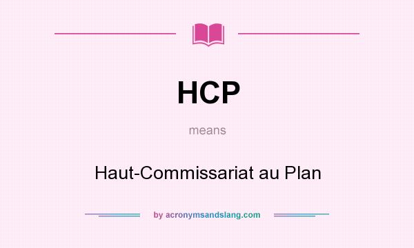 What does HCP mean? It stands for Haut-Commissariat au Plan