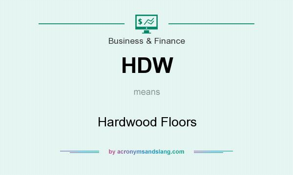 What does HDW mean? It stands for Hardwood Floors