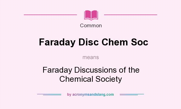 What does Faraday Disc Chem Soc mean? It stands for Faraday Discussions of the Chemical Society