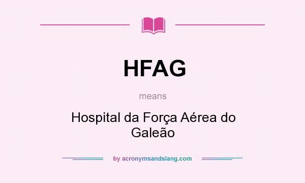 What does HFAG mean? It stands for Hospital da Força Aérea do Galeão