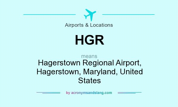 What does HGR mean? It stands for Hagerstown Regional Airport, Hagerstown, Maryland, United States
