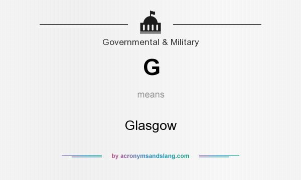 What does G mean? It stands for Glasgow