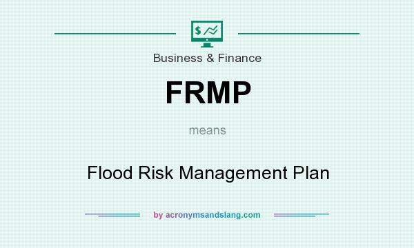 What does FRMP mean? It stands for Flood Risk Management Plan
