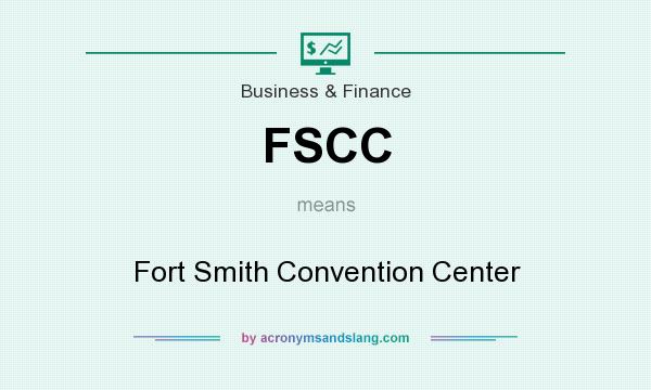 What does FSCC mean? It stands for Fort Smith Convention Center