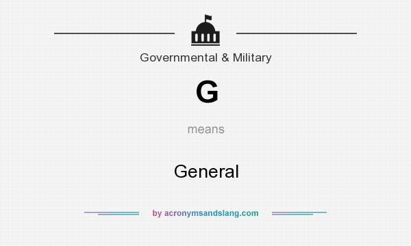 What does G mean? It stands for General