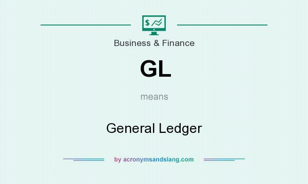 What does GL mean? It stands for General Ledger