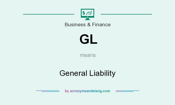 What does GL mean? It stands for General Liability