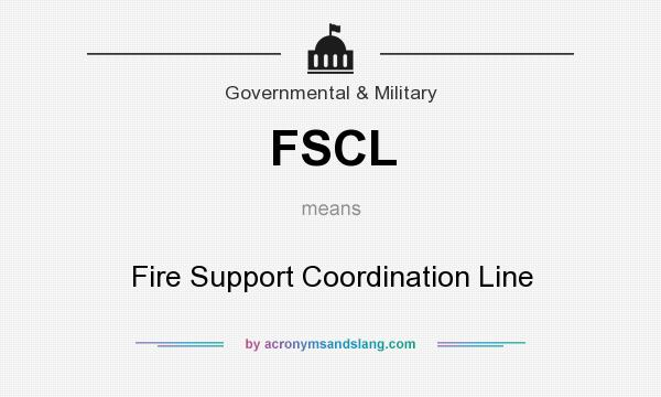 What does FSCL mean? It stands for Fire Support Coordination Line