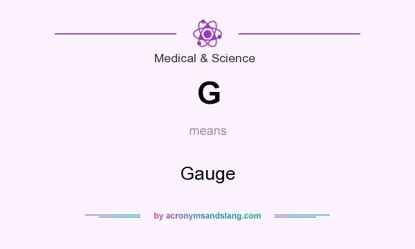 What does G mean? It stands for Gauge