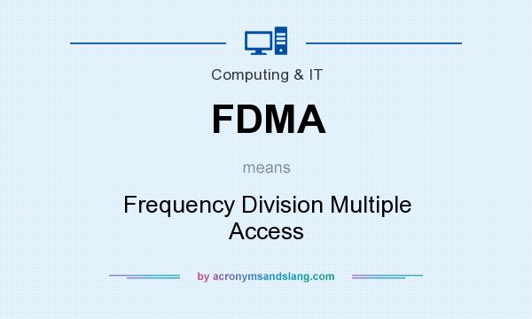 What does FDMA mean? It stands for Frequency Division Multiple Access