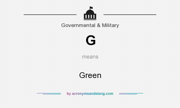 What does G mean? It stands for Green