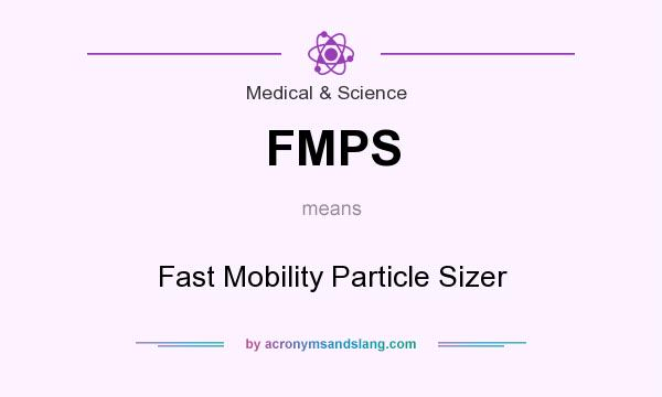 What does FMPS mean? It stands for Fast Mobility Particle Sizer