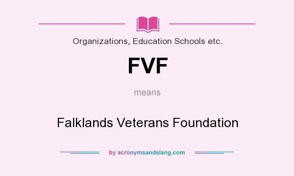 What does FVF mean? It stands for Falklands Veterans Foundation