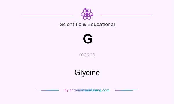 What does G mean? It stands for Glycine