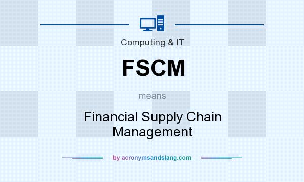 What does FSCM mean? It stands for Financial Supply Chain Management