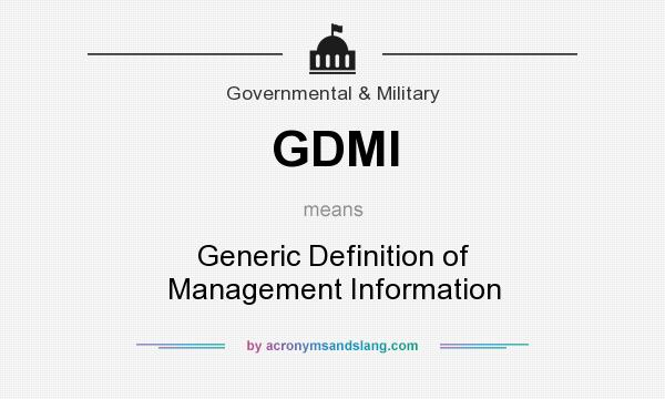 What does GDMI mean? It stands for Generic Definition of Management Information