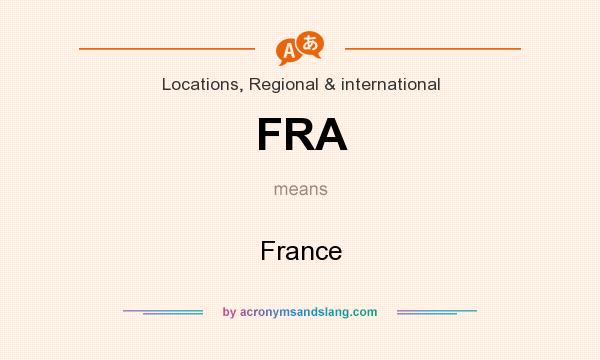 What does FRA mean? It stands for France